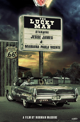THE LUCKY MAN Starring Jesse James Travels Down Route 66 on Digital Platforms Today