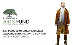 Lin-Manuel Miranda, His Family and HAMILTON Launch Flamboyan Arts Fund for Puerto Rico