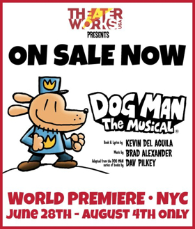TheaterWorksUSA Releases Tickets for DOG MAN: THE MUSICAL to the General Public
