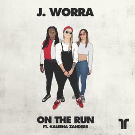 J. Worra to Release ON THE RUN feat. Kaleena Zanders via Thrive Music