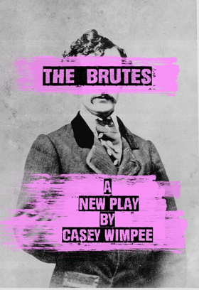 BWW Review: World Premeire THE BRUTES Looks At Lost History Of The Booth Family
