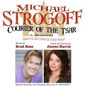 The Workshop Theater presents MICHAEL STROGOFF, COURIER OF THE TSAR- A New Musical Based On Jules Verne Novel