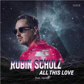 Robin Schulz Releases ALL THIS LOVE Feat. Harloe