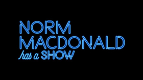 Norm Macdonald Has A Show... And a Premiere Date, Series Debuts 9/14 On Netflix