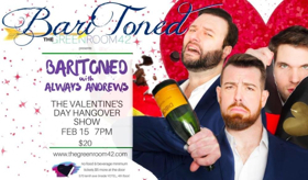 BariToned Teams Up with Always Andrews & The Green Room 42 for Valentine's Day-After Hangover Show