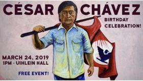 The Inaugural Cesar E. Chávez Birthday Celebration Will Be March 24