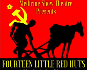 Medicine Show Theatre Announces Speakers' Series to Accompany U.S. Premiere of 14 LITTLE RED HUTS