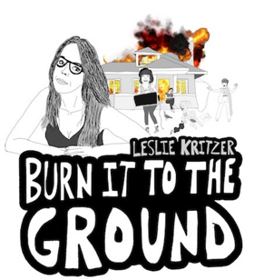 Leslie Kritzer Makes Her Return to Joe's Pub with BURN IT TO THE GROUND