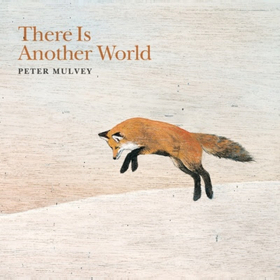 Peter Mulvey Releases New Album 'There Is Another World'