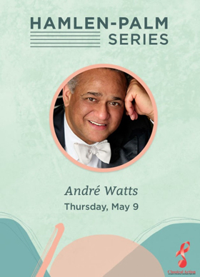 Pianist André Watts to Perform Program of Celebrated Composers in Intimate Concert