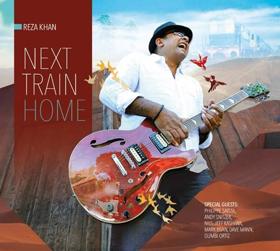 Jazz Guitarist Reza Khan's NEXT TRAIN HOME Chugging Right Along
