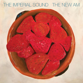 The Imperial Sound to Release THE NEW AM On 8/31