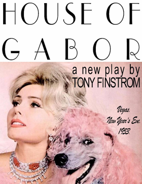 Jan McArt's New Play Readings Presents HOUSE OF GABOR