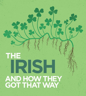 THE IRISH AND HOW THEY GOT THAT WAY Comes to GBSC