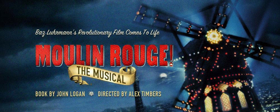Breaking: MOULIN ROUGE Will Re-Open Boston's Emerson Colonial Theatre Before Heading to Broadway!
