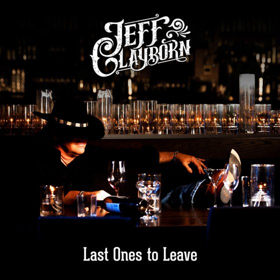 Jeff Clayborn Announces Release of New Single 'Last Ones to Leave'
