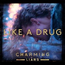 Charming Liars Release Addictive New Single Like A Drug