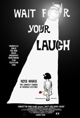 Samuel Goldwyn Films Acquires Rights to Rose Marie WAIT FOR YOUR LAUGH Movie