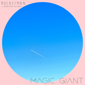 BWW Review: Magic Giant Drops Feel-Good Single 'Rocketman' with American Authors
