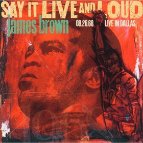 James Brown's 'Say It Live And Loud: Live In Dallas 08.26.68' Makes Vinyl Debut With Expanded 2LP 50th Anniversary Edition