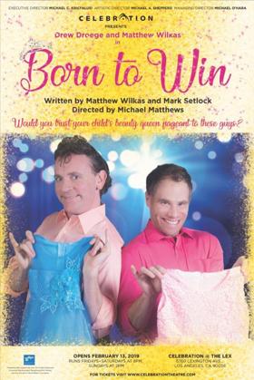 Celebration Presents Los Angeles Premiere Of Drew Droege & Matthew Wilkas In BORN TO WIN