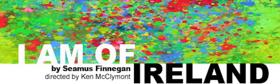 Guest Blog: Seamus Finnegan On I AM OF IRELAND