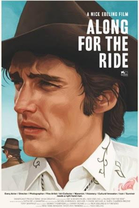 Official Trailer & Poster: ALONG FOR THE RIDE - Nick Ebeling's Revealing Portrait of Dennis Hopper - Opens 11/3