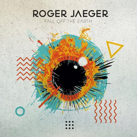 Roger Jaeger Releases Third Album FALL OFF THE EARTH