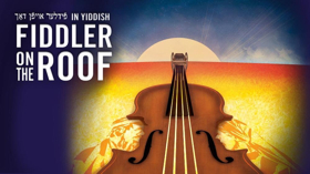 Yiddish FIDDLER ON THE ROOF Extends Again Through November 18th