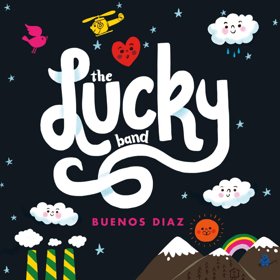 The Lucky Band Releases a New Album of Bilingual Songs for All Ages BUENOS DIAZ 4/5