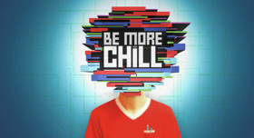 Breaking News: BE MORE CHILL Movie in Development; Producers Set