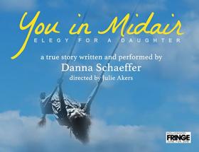 YOU IN MIDAIR Gets LA Premiere at Hollywood Fringe Festival