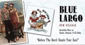 BLUE LARGO Celebrates Fourth Album 'BEFORE THE DEVIL STEALS YOUR SOUL'