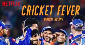 Netflix Releases CRICKET FEVER: MUMBAI INDIANS
