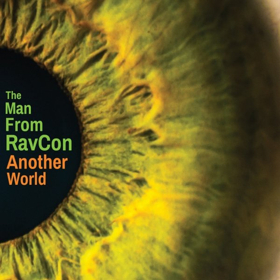 Instrumental Prog Artist The Man From RavCon To Release Ninth Album ANOTHER WORLD
