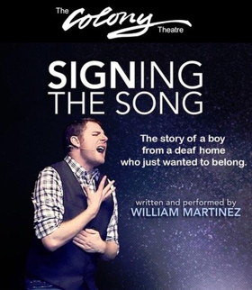 William Martinez's SIGNING THE SONG Comes to The Colony for Four Performances