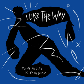 Moon Willis Partners With Etta Bond For New Single I LIKE THE WAY