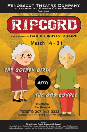 THE ODD COUPLE Meets THE GOLDEN GIRLS in Penobscot's RIPCORD