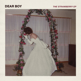 Stream Dear Boy's The Strawberry EP at Ones To Watch