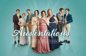 AUSTENTATIOUS: AN IMPROVISED JANE AUSTEN NOVEL Returns to the West End for Two Days Only