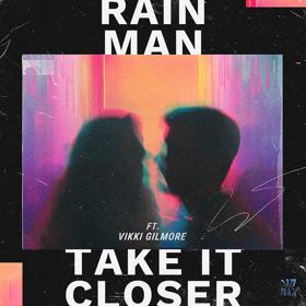 Rain Man Returns With TAKE IT CLOSER Featuring Vikki Gilmore