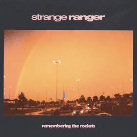 Strange Ranger Announces New Album 'Remembering The Rockets'