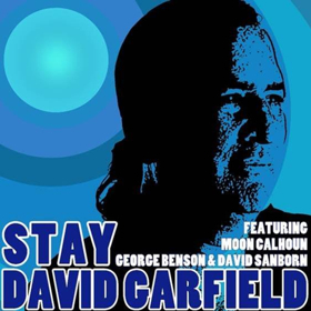 Keyboardist David Garfield is Joined by George Benson and David Sanborn On Upcoming Single STAY