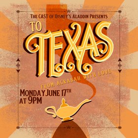 Cast Members From ALADDIN National Tour Present TO TEXAS, FROM AGRABAH, WITH LOVE: A BENEFIT CONCERT