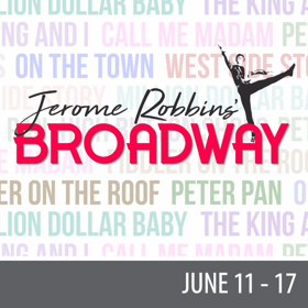 The Muny Slates 100th Season Dates for JEROME ROBBINS' BROADWAY, JERSEY BOYS, GYPSY and More