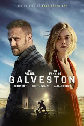 RJLE Films Presents GALVESTON, Starring Ben Foster and Elle Fanning