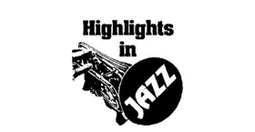 Highlights In Jazz Announces its 47th All-Star Season