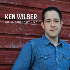 Ken Wilber Announces Release of 'You've Gone to My Head'