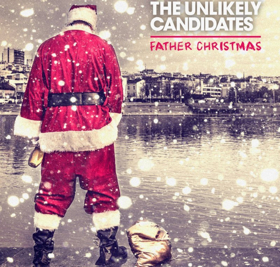 The Unlikely Candidates Release New Holiday Track FATHER CHRISTMAS