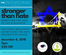 The Green Room 42 Hosts STRONGER THAN HATE: A Benefit For Tree Of Life Synagogue